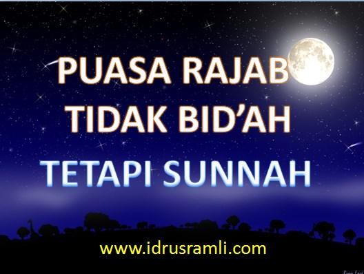 puasa rajab tidak bid'ah tetapi sunnah idrusramli.com
