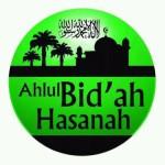 Ahlu Bid'ah Hasanah