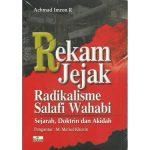 Ebook REKAM JEJAK RADIKALISM WAHABI